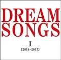 DREAM SONGS I[2014-2015]〜100年後の君に聴かせたい歌〜