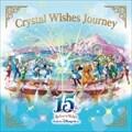東京ディズニーシー 15th ザ・イヤー・オブ・ウィッシュ クリスタル・ウィッシュ・ジャーニー