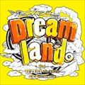 【CDシングル】Dreamland。feat. RED RICE (from 湘南乃風), CICO (from BENNIE K)