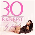 R&B BEST 30 - by female (2枚組 ディスク1)