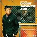 DIGGIN' AOR mixed by MURO
