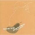 TOKYO DATING [SHM-CD]