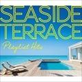 PLAYLIST HITS 〜Seaside Terrace〜
