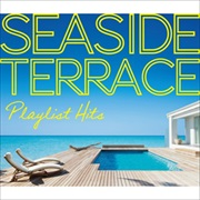 PLAYLIST HITS 〜Seaside Terrace〜