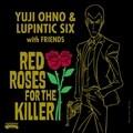 RED ROSES FOR THE KILLER [Blu-spec CD2]