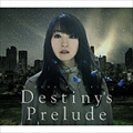 【CDシングル】Destiny's Prelude