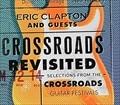クロスロード・リヴィジテッド クロスロード・ギター・フェスティヴァル・ベスト・セレクション [SHM-CD] (3枚組 ディスク1)