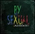 プラチナムベスト BY-SEXUAL [UHQCD] (2枚組 ディスク1)