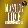 MASTERPIECE〜THE WORLD BEST COVERS〜