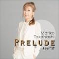 PRELUDE tour'17 (2枚組 ディスク1)