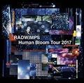 RADWIMPS 「Human Bloom Tour 2017」 (2枚組 ディスク1)