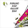 帰ってきたPSYCHO POP KILLER BEE(Remastered) (2枚組 ディスク1)