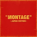 「MONTAGE」〜JAPAN EDITION〜