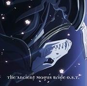 TVアニメ「魔法使いの嫁」オリジナルサウンドトラック