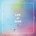 LIFE of DASH