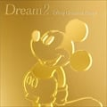 Dream2〜Disney Greatest Songs〜