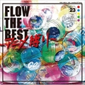 FLOW THE BEST 〜アニメ縛り〜 (2枚組 ディスク2)