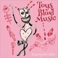 Toys Blood Music