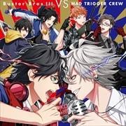 ヒプノシスマイク Battle Season 1st Battle CD「Buster Bros!!! VS MAD TRIGGER CREW」