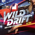 WILD DRIFT-NON STOP SPEED DJ MIX-mixed by DJ KAZ (2枚組 ディスク1)