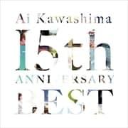 川嶋あい 15th ANNIVERSARY BEST (2枚組 ディスク1)
