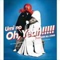 """海のOh,Yeah!!(完全生産限定盤) (2枚組 ディスク1) -""""Daddy""""side-"""