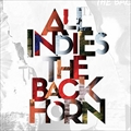 ALL INDIES THE BACK HORN (2枚組 ディスク1)