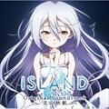アニメ「ISLAND」オリジナル・サウンドトラック (2枚組 ディスク2)