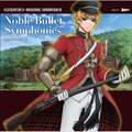 TVアニメ『千銃士』オリジナル・サウンド・トラック Noble Bullet Symphonies