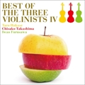 BEST OF THE THREE VIOLINISTS IV