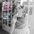 Popcorn Ballads (2枚組 ディスク1)