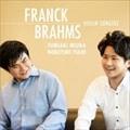 フランク:ヴァイオリン・ソナタ/ブラームス:ヴァイオリン・ソナタ第1番<<雨の歌>>