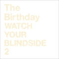 WATCH YOUR BLINDSIDE 2 [SHM-CD]