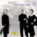 J.S.バッハ:ヴァイオリン・アンド・ヴォイス