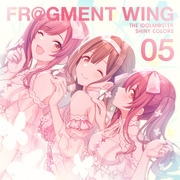 【CDシングル】THE IDOLM@STER SHINY COLORS FR@GMENT WING 05