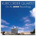 KURICORDER QUARTET ON AIR NHK RECORDINGS (2枚組 ディスク1)