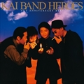 KAI BAND HEROES-45th ANNIVERSARY BEST- (2枚組 ディスク1)