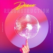 Disco RECONSTRUCTION - THE BEST OF REMIXES -