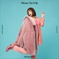 【CDシングル】Shine On Me