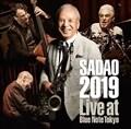 SADAO 2019 ライヴ・アット・ブルーノート・トーキョー