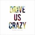 【CDシングル】DRIVE US CRAZY