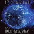 LEGEND - METAL GALAXY [DAY-2](METAL GALAXY WORLD TOUR IN JAPAN EXTRA SHOW)