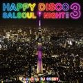 HAPPY DISCO 3 -SALSOUL NIGHT-