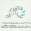 MISIA REMIX 2003〜KISS IN THE SKY-NON STOP MIX- [CCCD] (2枚組 ディスク1)