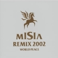 MISIA REMIX 2002 WORLD PEACE (2枚組 ディスク2)