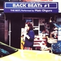 BACK BEATS #1〜THE BEST,Performed by Maki Ohguro