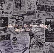 シングルス〜POTSHOT IS MY EVERYTHING
