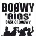 'GIGS' CASE OF BOφWY (2枚組 ディスク1)