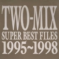 SUPER BEST FILES 1995〜1998