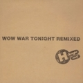 WOW WAR TONIGHT REMIXED